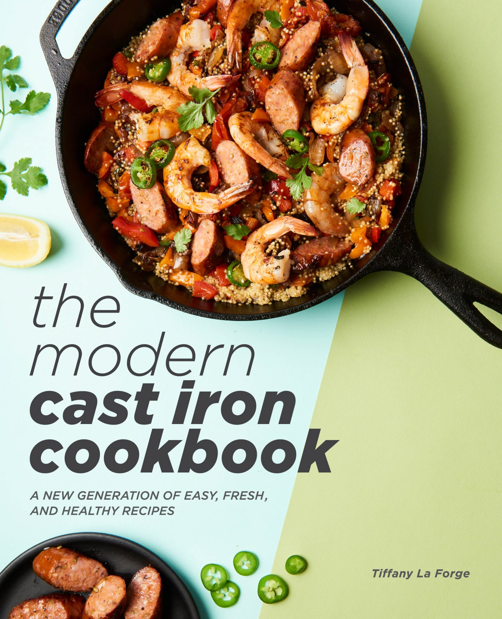 The Modern Cast Iron Cookbook is now available